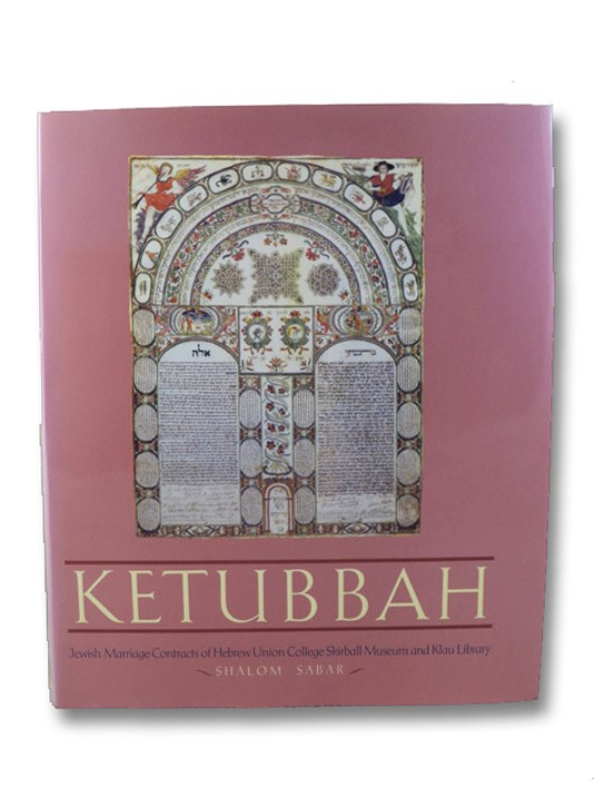 Ketubbah: Jewish Marriage Contracts of Hebrew Union College, Skirball Museum, and Klau Library, Sabar, Shalom