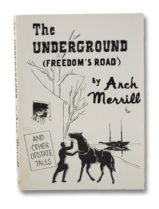 The Underground, Freedom's Road and Other Upstate Tales, Merrill, Arch