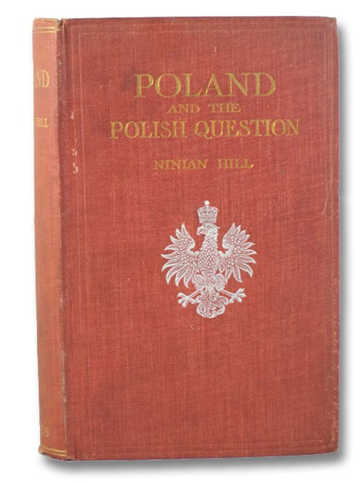 Poland and the Polish Question: Impressions and Afterthoughts, Hill, Ninian