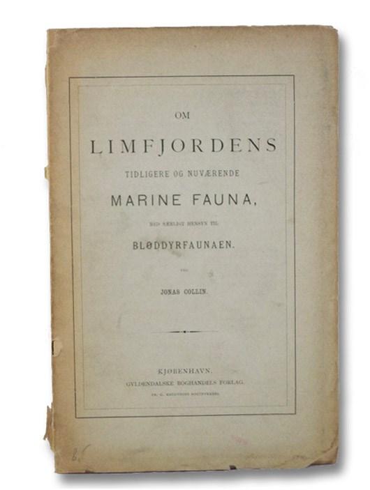 Om Limfjordens Tidligere Og Nuvarende Marine Fauna, Med Sarligt Hensyn Til Bloddyrfaunaen, Collin, Jonas