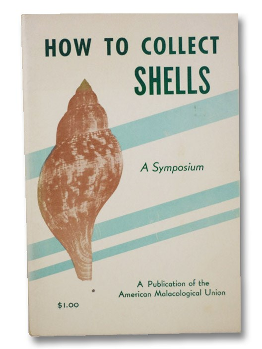 How to Collect Shells: A Symposium, Abbott, R. Tucker