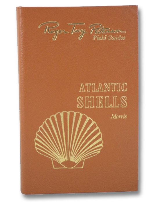 Shells of the Atlantic and Gulf Coasts and the West Indies (Roger Tory Peterson Field Guides: The Fiftieth Anniversary Edition), Morris, Percy A.