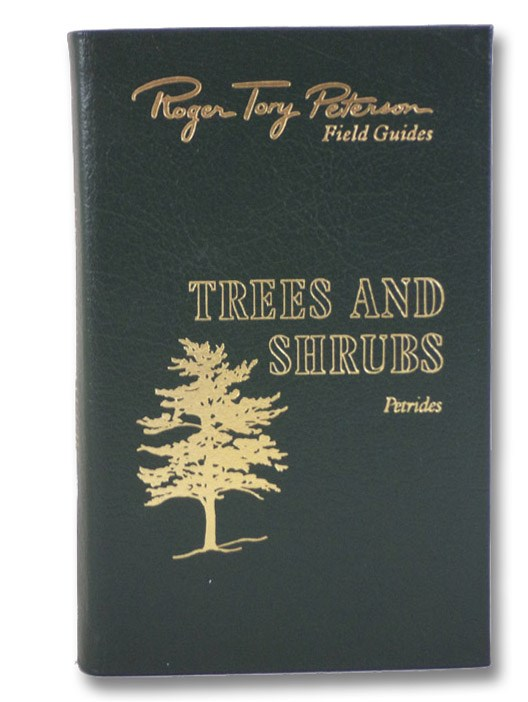 Trees and Shrubs: Field Marks of All Trees, Shrubs, and Woody Vines That Grow Wild in the Northern and North-Central United States and in Southeastern and South-Central Canada (Roger Tory Peterson Field Guides: The Fiftieth Anniversary Edition), Petrides, George A.