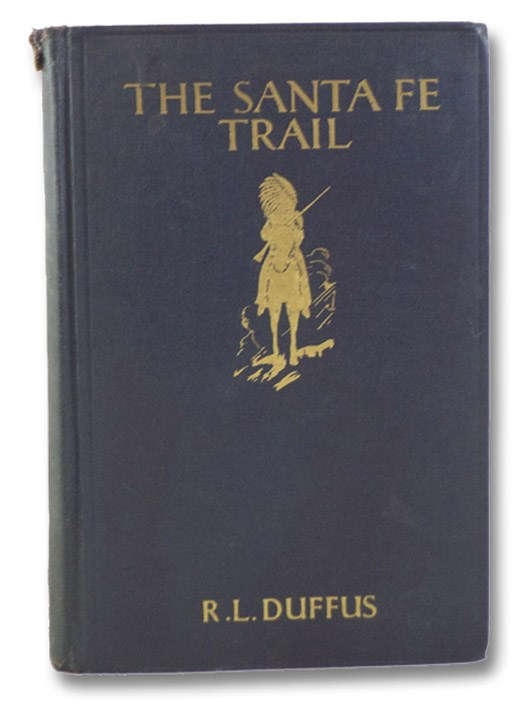 The Santa Fe Trail, Duffus, R.L.