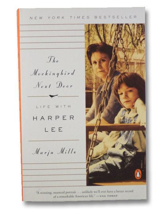 The Mockingbird Next Door: Life with Harper Lee, Mills, Marja