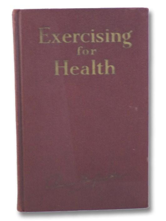 Exercising for Health, MacFadden, Bernarr