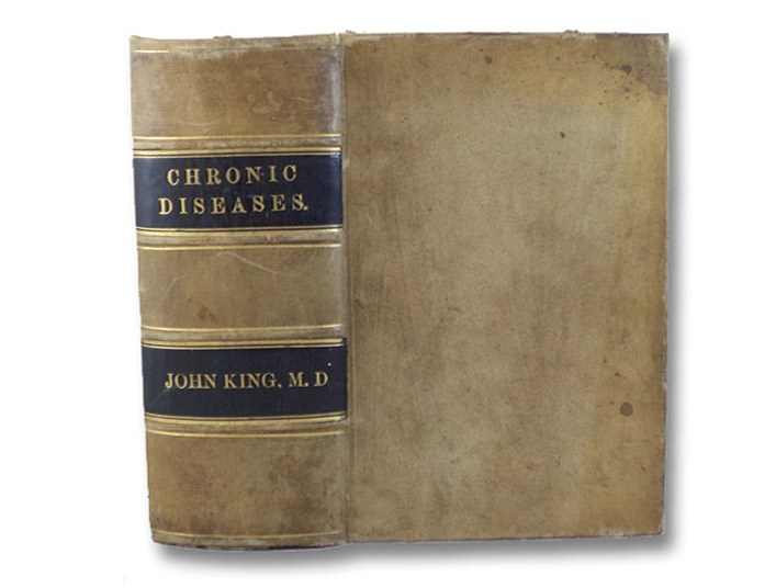 The Causes, Symptoms, Diagnosis, Pathology, and Treatment of Chronic Diseases, King, John
