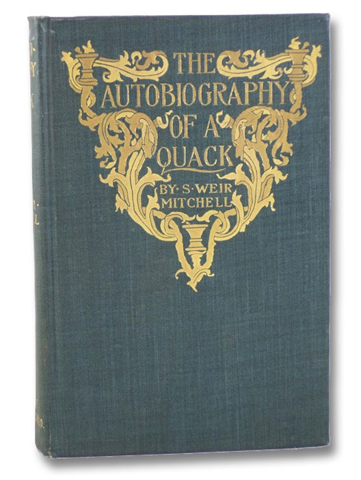 The Autobiography of a Quack and The Case of George Dedlow, Mitchell, S. [Silas] Weir