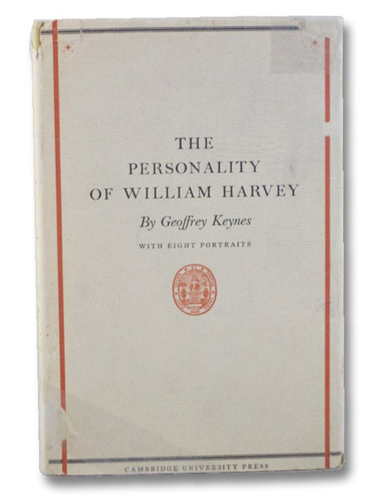 The Personality of William Harvey: The Linacre Lecture, Delivered at St. John's College, Cambridge on 6th May 1949, Keynes, Geoffrey
