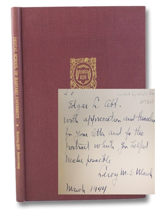The 75th Anniversary of the Founding of the Dental School of Harvard University: A Record of the Celebration Held at The Harvard Club of Boston, April 16, 1943 [Inscribed by School's Dean, Leroy Mathew Simpson Miner], Dental School of Harvard University