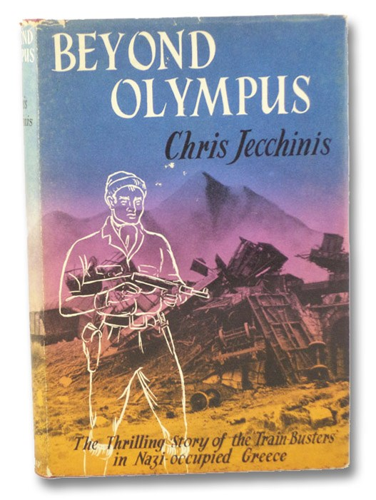 Beyond Olympus: The Thrilling Story of the Train-Busters in Nazi-Occupied Greece, Jecchinis, Chris; Woodhouse, C.M.