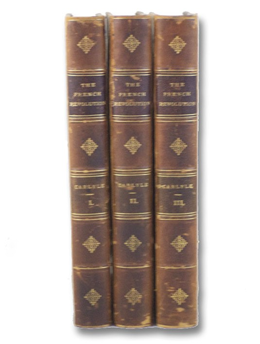 The French Revolution: A History. in Three Volumes., Carlyle, Thomas