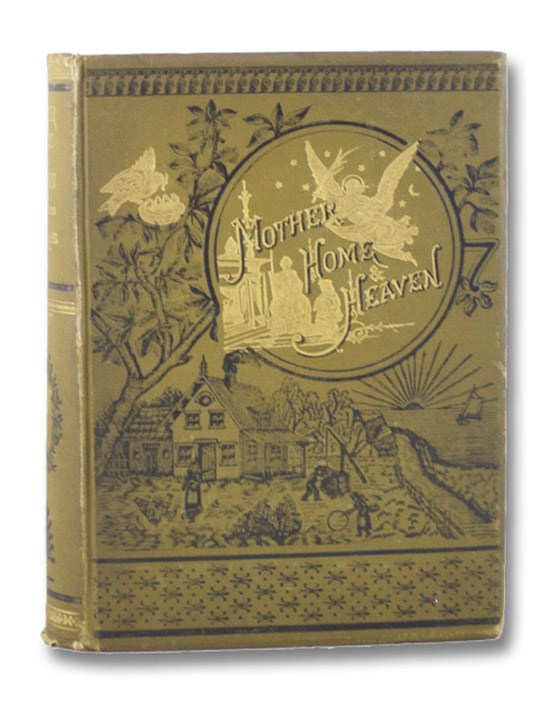 Golden Thoughts on Mother, Home, and Heaven. From Poetic and Prose Literature of All Ages and All Lands. Illustrated. Revised and Enlarged., Cuyler, Theo. [Theodore] L.
