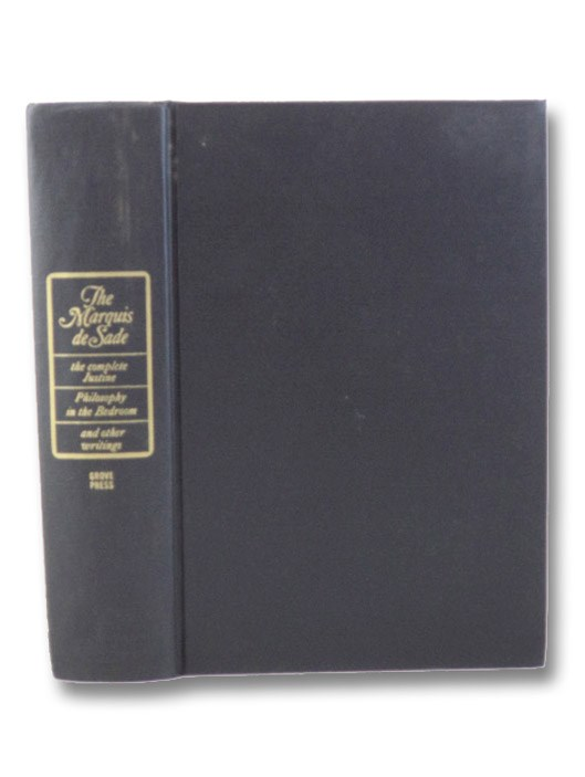 The Complete Justine, Philosophy in the Bedroom, and Other Writings, The Marquis de Sade [de Sade, Donatien Alphonse Francois]; Seaver, Richard; Wainhouse, Austryn; Paulhan, Jean; Blanchot, Maurice