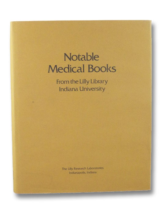 Notable Medical Books from the Lilly Library, Indiana University, LeFanu, William R.; Waife, S.O.; McCain, Elizabeth; Weber, Ruth; Hammond, Charles E.