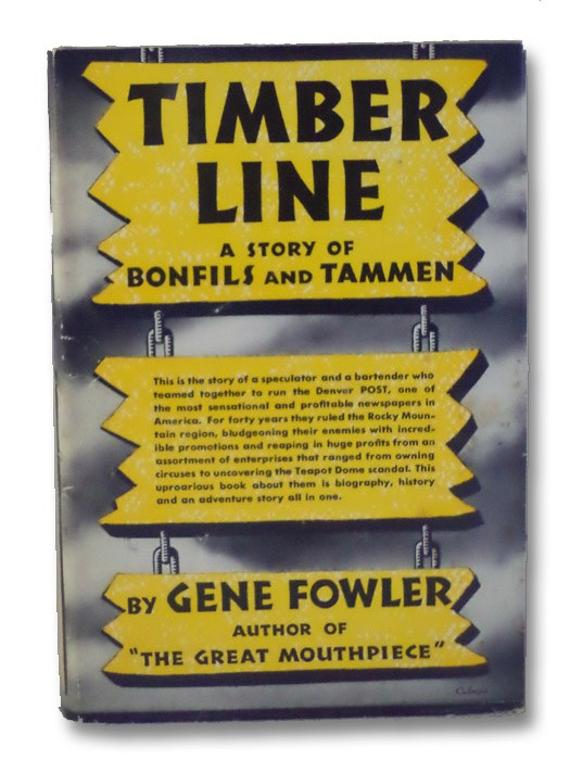 Timber Line: A Story of Bonfils and Tammen [History of the Denver Post], Fowler, Gene