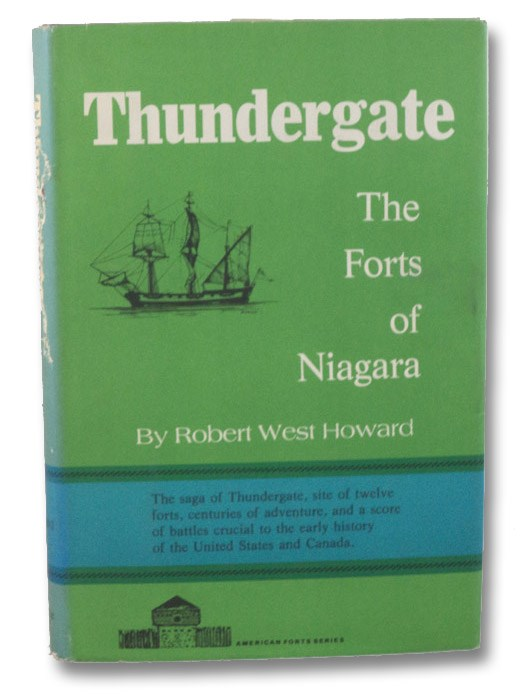 Thundergate: The Forts of Niagara (American Forts Series), Howard, Robert West