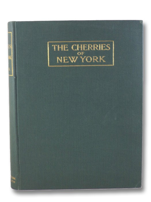 The Cherries of New York (Report of the New York Agricultural Experiment Station for the Year 1914, Volume II) (State of New York - Department of Agriculture Twenty-Second Annual Report, Vol. 2, Part II), Hedrick, U.P.; Howe, G.H.; Taylor, O.M.; Tubergen, C.B.; Wellington, R.
