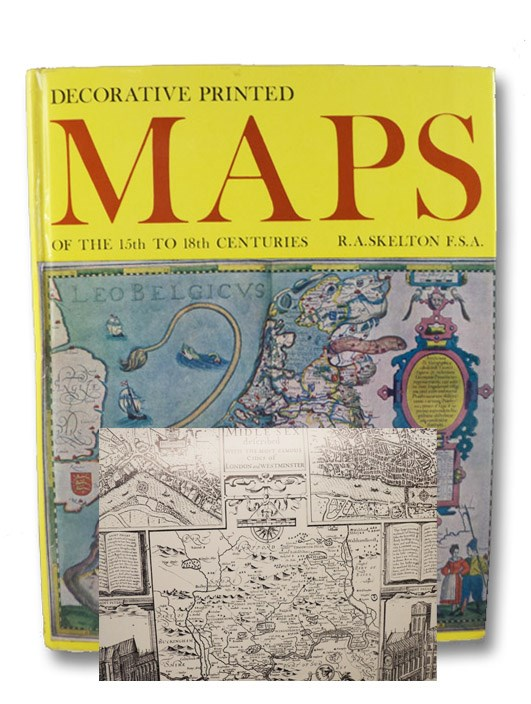 Decorative Printed Maps of the 15th to 18th Centuries: A Revised Edition of Old Decorative Maps and Charts by A.L. Humphreys, Skelton, R.A.; [Humphreys, A.L.]