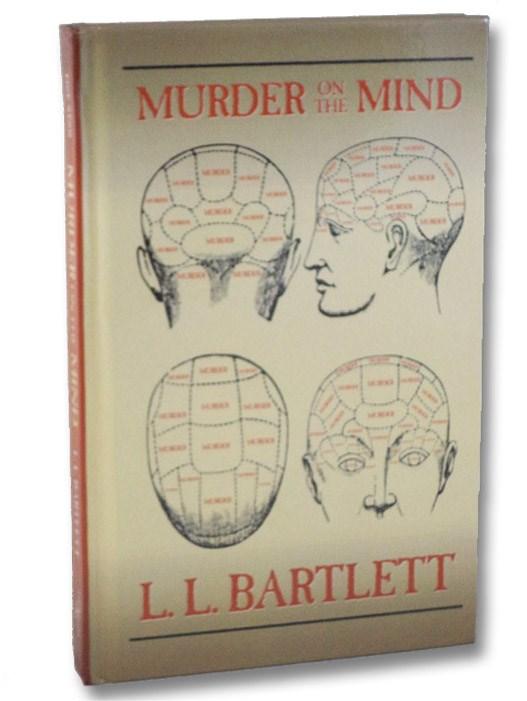 Murder On The Mind, Bartlett, L.L.