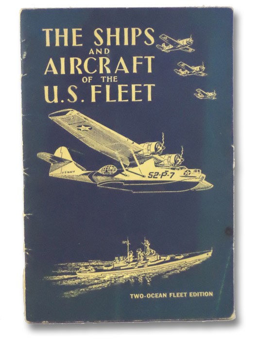 The Ships and Aircraft of the United States Fleet: Two-Ocean Fleet Edition, Fahey, James C.