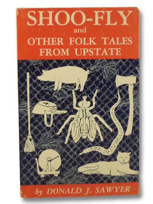 Shoo-Fly and Other Folk Tales from Upstate, Sawyer, Donald J.