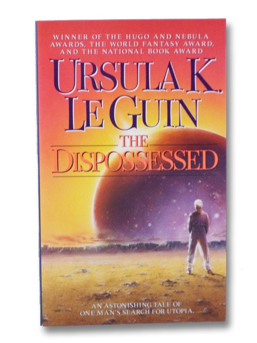 The Dispossessed: An Ambiguous Utopia, Le Guin, Ursula K. [LeGuin, Ursula Kroeber]