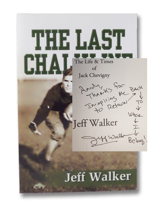 The Last Chalkline: The Life & Times of Jack Chevigny, Walker, Jeff