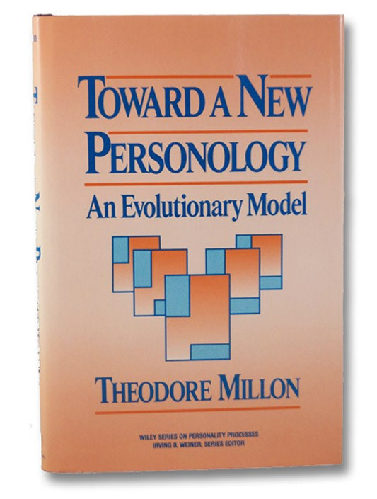 Toward a New Personology: An Evolutionary Model, Millon, Theodore