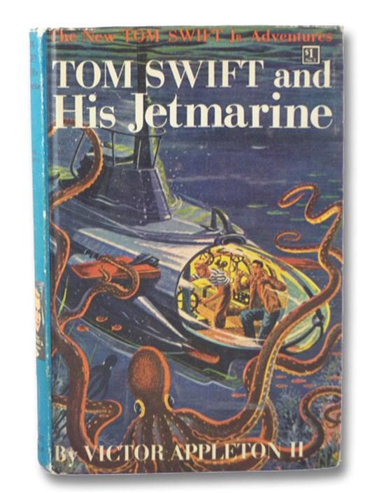 Tom Swift and His Jetmarine (The New Tom Swift Jr. Adventures Book 2), Appleton, Victor