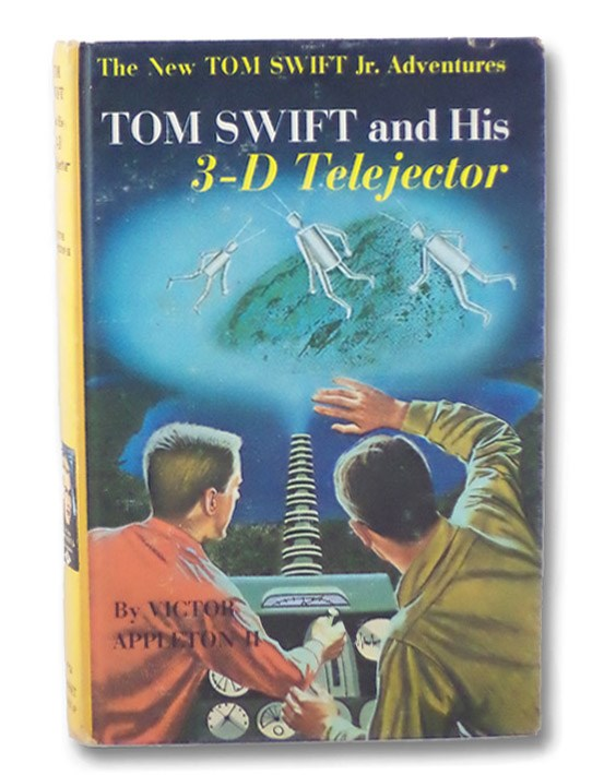 Tom Swift and His 3-D Telejector (The New Tom Swift Jr. Adventures 24), Appleton, Victor, II