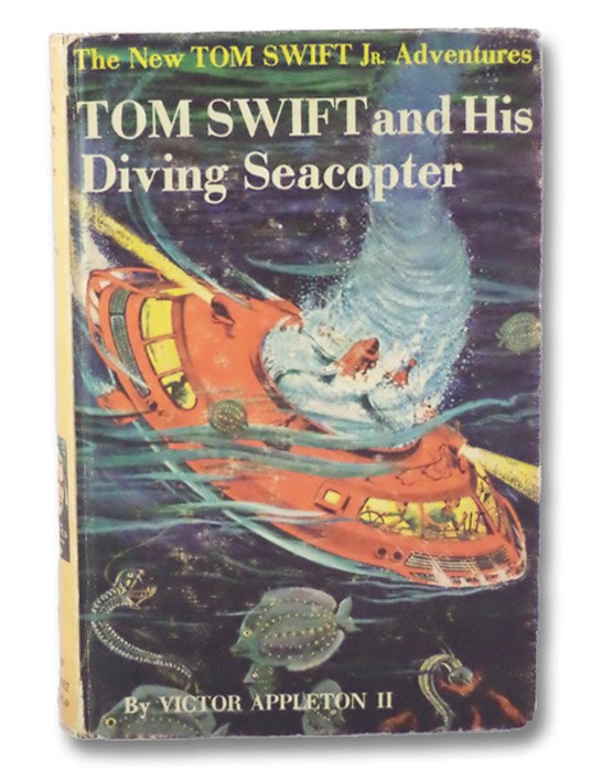 Tom Swift and His Diving Seacopter (The New Tom Swift, Jr. Adventures, No. 7), Appleton, Victor, II