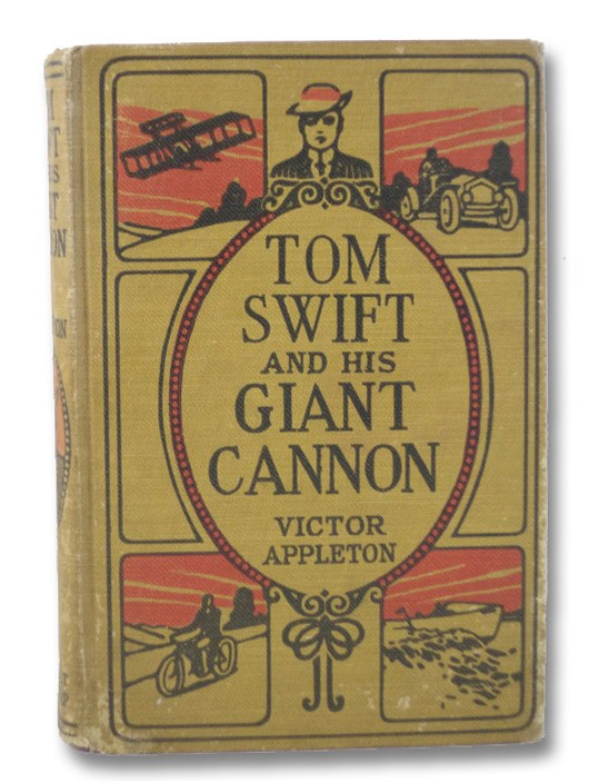 Tom Swift and His Giant Cannon, or, The Longest Shots on Record (Tom Swift 16), Appleton, Victor
