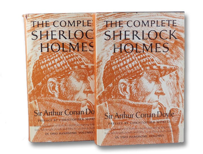 The Complete Sherlock Holmes in Two [2] Volumes, Vols. I & II: A Study in Scarlet, The Sign of Four, Adventures of Sherlock Holmes, Memoirs of Sherlock Holmes, The Return of Sherlock Holmes, The Hound of the Baskervilles, The Valley of Fear, His Last Bow, The Casebook of Sherlock Holmes, Doyle, Sir Arthur Conan; Morley, Christopher - preface