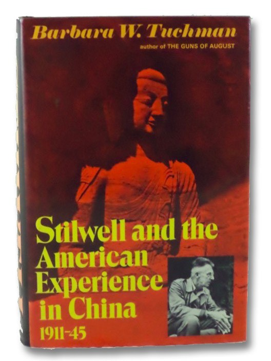 Stilwell and the American Experience in China, 1911-45, Tuchman, Barbara W. (Wertheim)