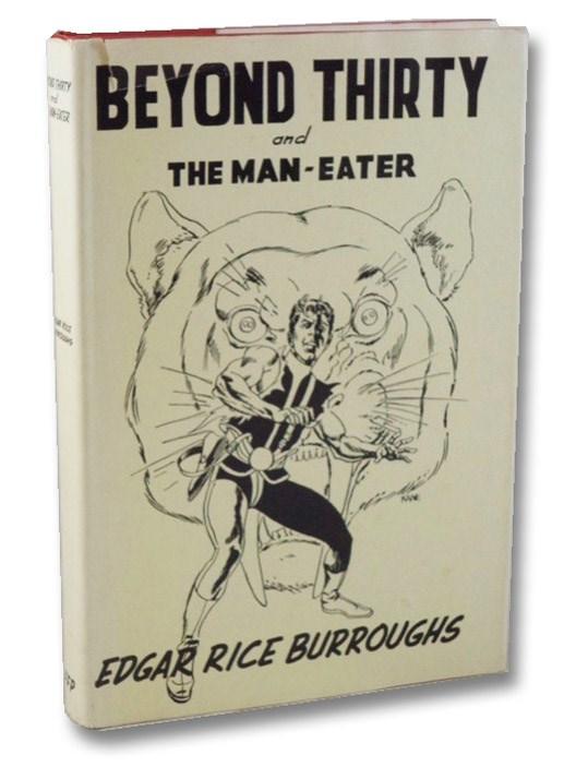 Beyond Thirty and The Man-Eater, Burroughs, Edgar Rice; Day, Bradford M.