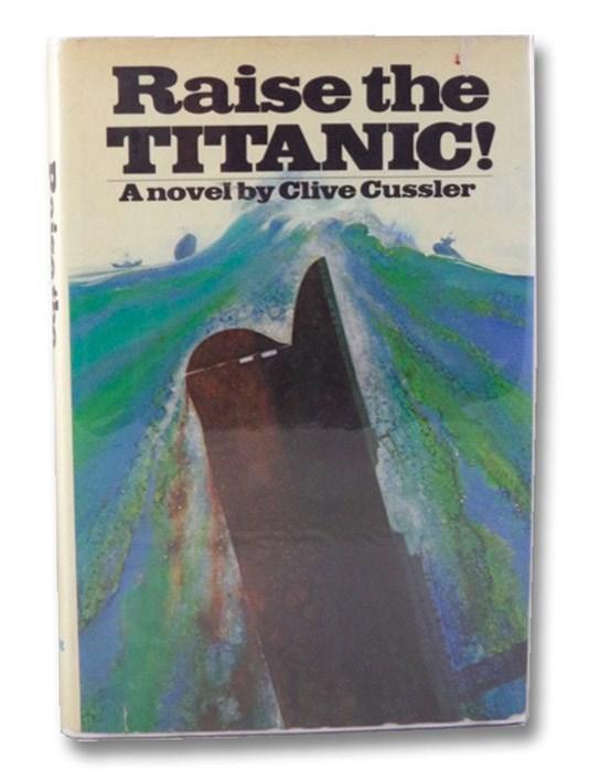 Raise the Titanic! (The Dirk Pitt / NUMA Series Book 4), Cussler, Clive