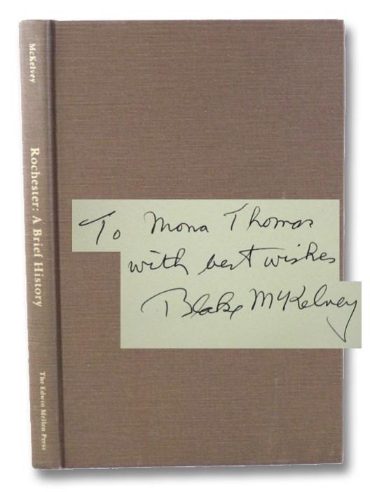Rochester: A Brief History (Mellen Studies in History), McKelvey, Blake