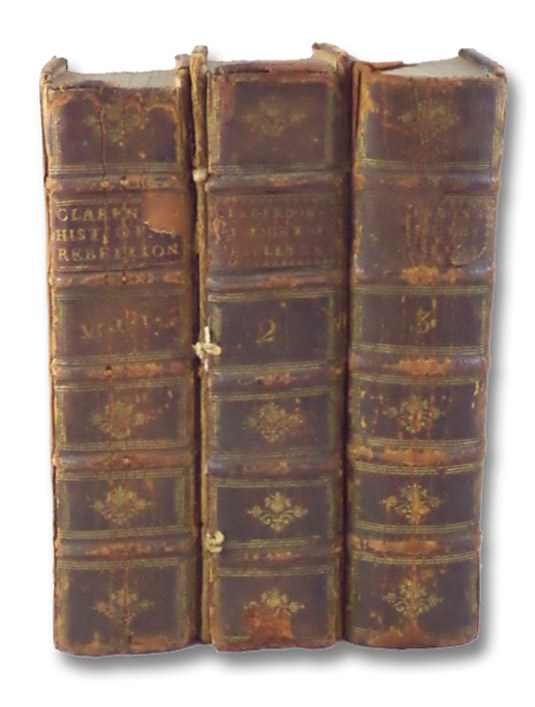 The History of the Rebellion and Civil Wars in England, Begun in the Year 1641: With the Precedent Passages, and Actions, That Contributed Thereunto, and the Happy End, and Conclusion Thereof by the King's Blessed Restoration, and Return upon the 29th of May, in the Year 1660. in Three Volumes., Edward, Earl of Clarendon