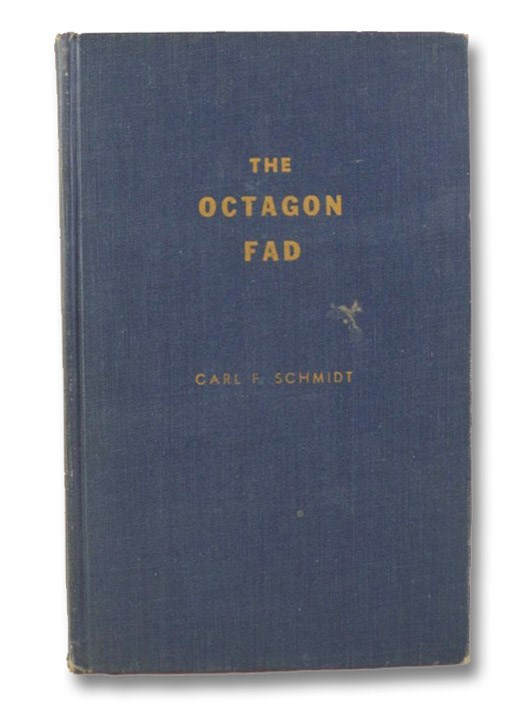 The Octagon Fad, Schmidt, Carl F.; Merrill, Arch;