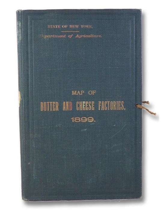 Map Showing the Location of the Butter and the Cheese Factories in the State of New York, U.S.A., 1899