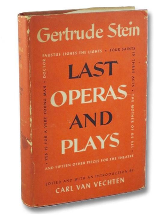 Last Operas and Plays, Stein, Gertrude; Van Vechten, Carl