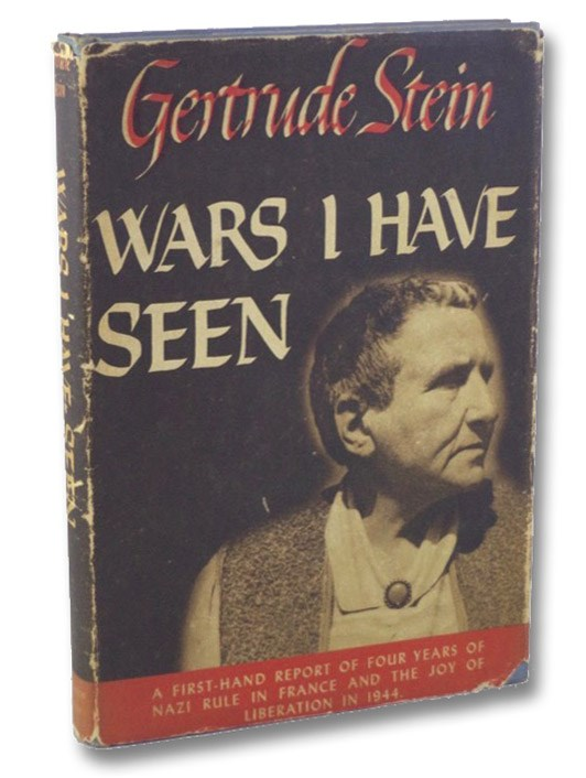 Wars I Have Seen: A First-Hand Report of Four Years of Nazi Rule in France and the Joy of Liberation in 1944, Stein, Gertrude