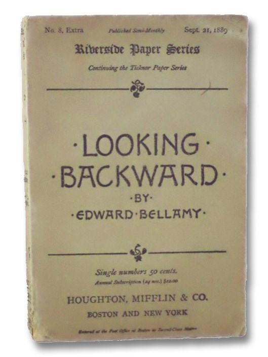 Looking Backward: 2000 - 1887 (Riverside Paper Series, No. 8, Extra, Sept. 21, 1889), Bellamy, Edward