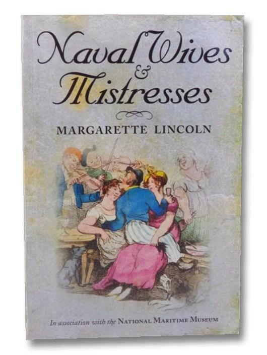 Naval Wives & Mistresses, Lincoln, Margarette