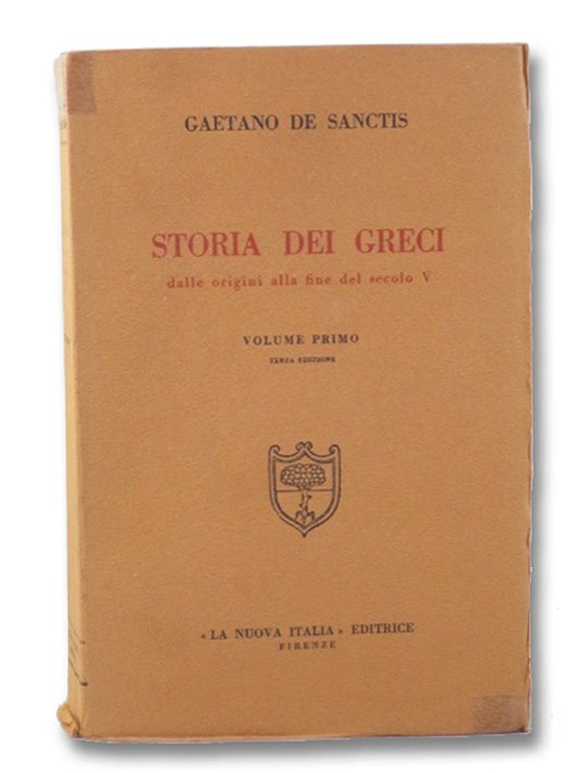 Storia dei Greci dalle origini alla fine del secolo V, Volume Primo [History of the Greeks from the Beginning to the End of the Fifth Century], De Sanctis, Gaetano