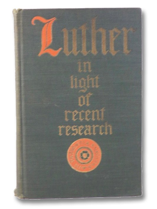 Luther in Light of Recent Research, Bohmer, Heinrich