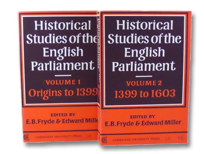 Historical Studies of the English Parliament, in Two Volumes: Origins to 1399; 1399 to 1603, Fryde, E.B.; Miller, Edward