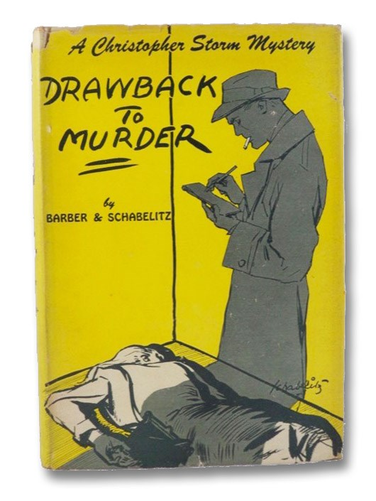 Drawback to Murder: A Christopher Storm Mystery, Barber, Willetta Ann; Schabelitz, R.F.