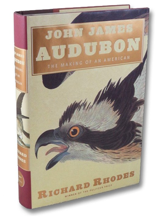 John James Audubon: The Making of an American, Rhodes, Richard